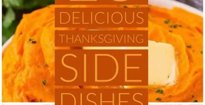 15 Delicious Thanksgiving Side Dishes To Wow The Family